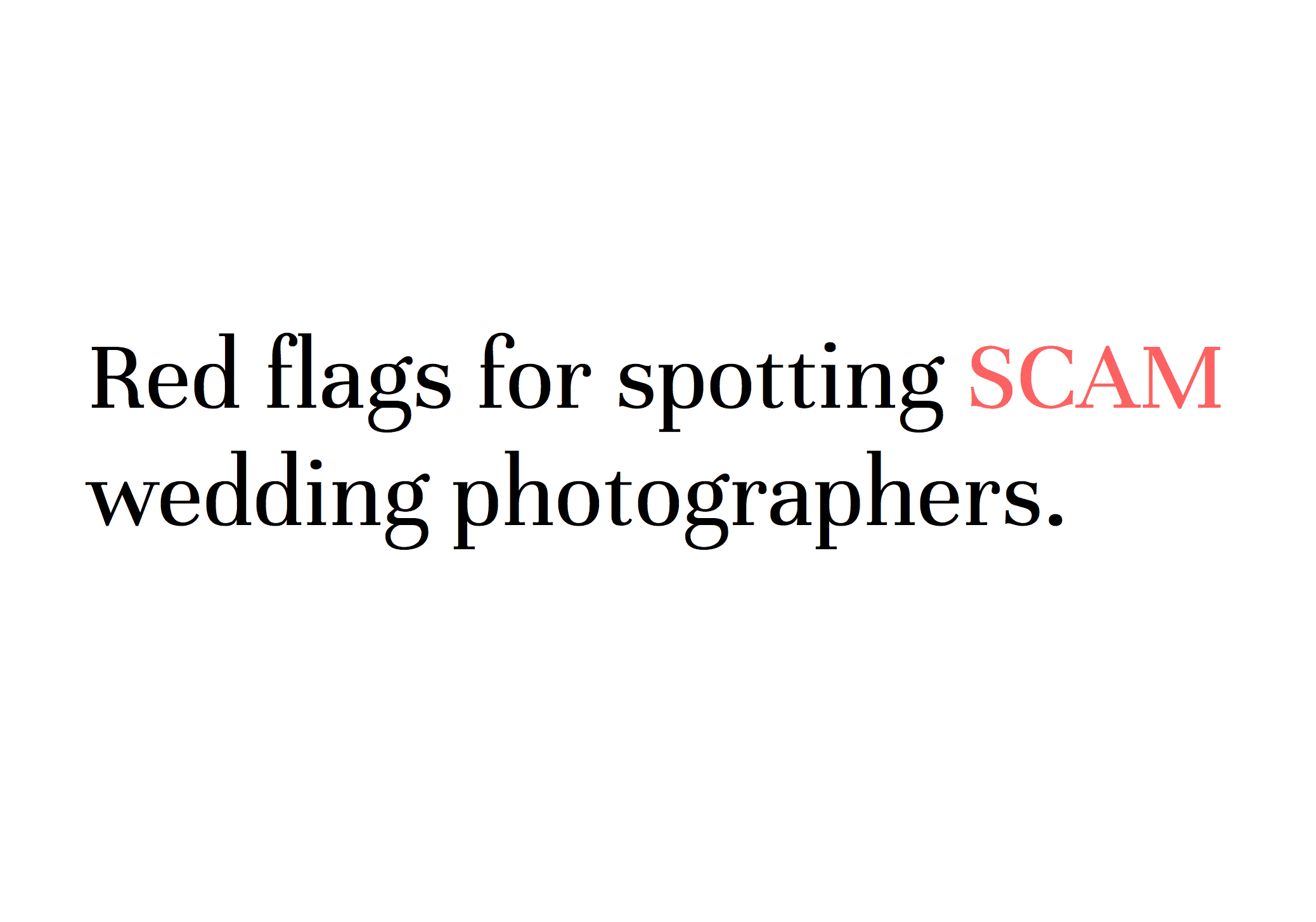 Red flags for spotting scam wedding photographers